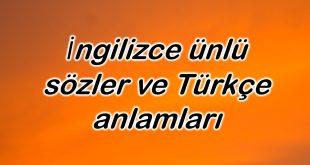 İngilizce ünlü sözler ve Türkçe anlamları