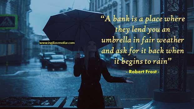 İngilizce-Robert-Frost-Bankalar-size-güzel-havalarda