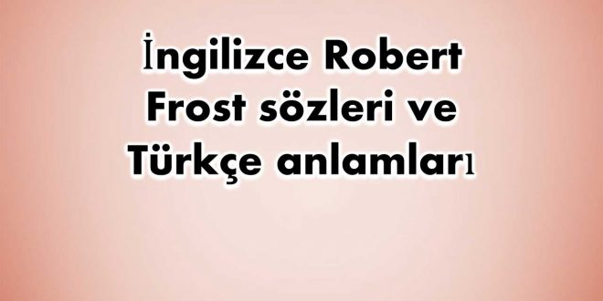 İngilizce-Robert-Frost-sözleri