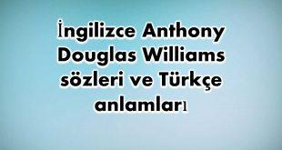 İngilizce-Anthony-Douglas-Williams-sözleri