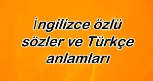 İngilizce özlü sözler ve Türkçe anlamları