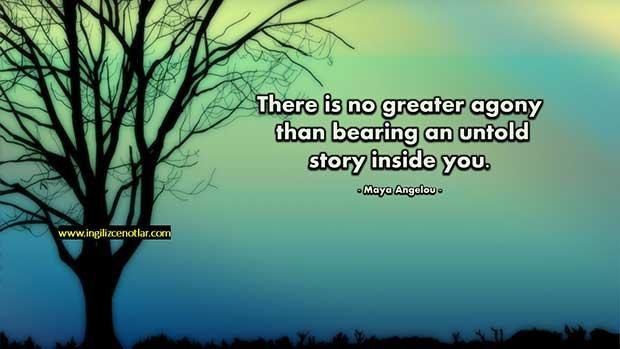 İngilizce-Maya-Angelou-İçinizde-anlatılmamış-bir-hikaye-tutmaktan-daha