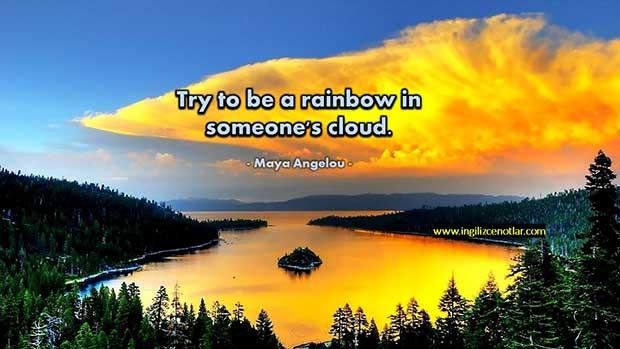 İngilizce-Maya-Angelou-Birilerinin-bulutunda-gökkuşağı-olmaya