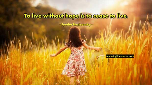 İngilizce-Fyodor-Dostoevsky-Umut-olmadan-yaşamak-yaşamayı-bırakmaktır