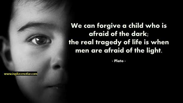 İngilizce-Plato-Karanlıktan-korkan-bir-çocuğu-affedebiliriz-Hayattaki-gerçek