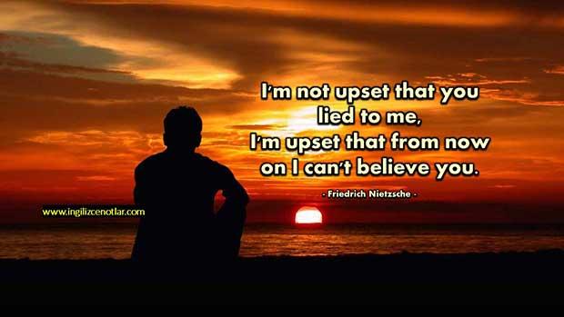 ingilizce-Friedrich-Nietzsche-Bana-yalan-söylediğin-için-değil
