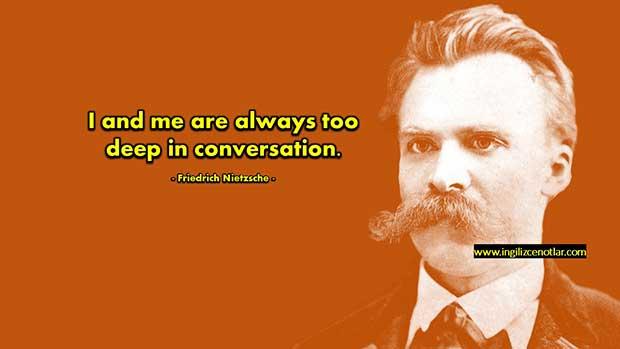 ingilizce-Friedrich-Nietzsche-Ben-ve-kendim-daima-çok-koyu