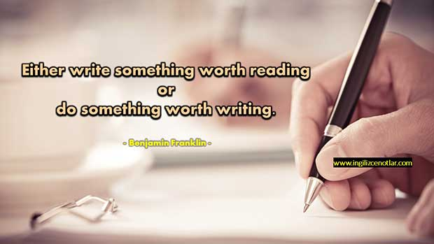 İngilizce-Benjamin-Franklin-Ya-okunmaya-değer-bir-şeyler-yazın-ya-da-yazılmaya
