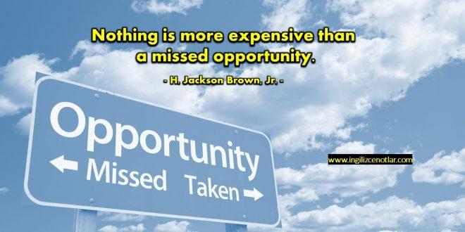 H. Jackson Brown - Hiçbir şey, kaçırılmış bir fırsattan daha