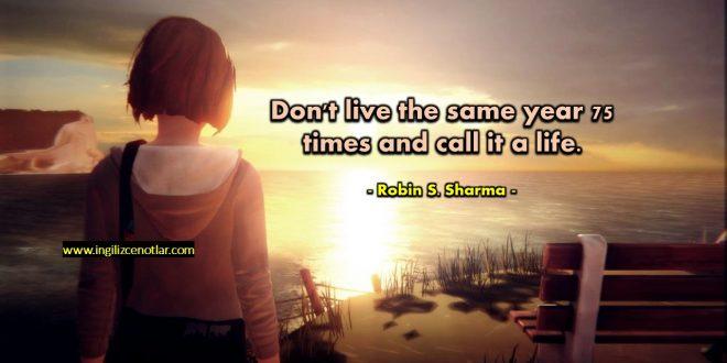 Robin S.Sharma - Aynı yılı tekrar tekrar 75 defa yaşayıp...