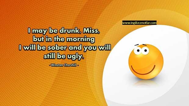 İngilizce-Winston-Churchill-Ben-sarhoş-olabilirim-bayan,-ama-sabaha-ben-ayık-olucam-sense
