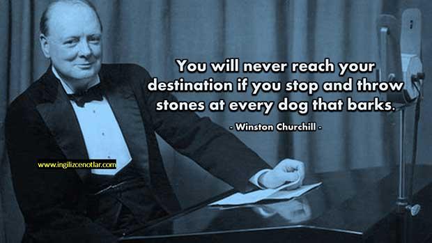 İngilizce-Winston-Churchill-Her-havlayan-köpeğe-durup-taş-atarsan-hedefine