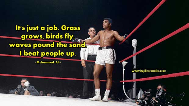 İngilizce-Muhammad-Ali-Bu-sadece-bir-iş-Otlar-büyür-kuşlar-uçar-dalgalar