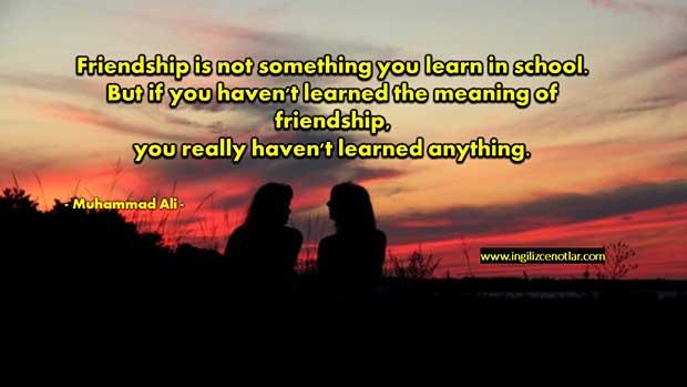 İngilizce-Muhammad-Ali-Dostluk-okulda-öğrenilen-bir-şey-değildir