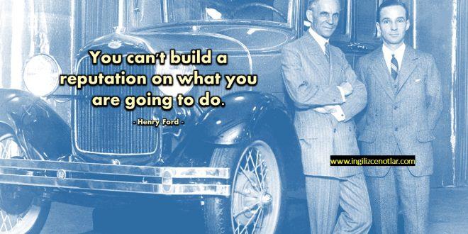 Henry Ford - Gelecekte yapacağınız şeyler üzerine
