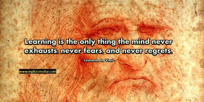 Leonardo da Vinci - Zihnin asla tükenmediği, korkmadığı ve pişman