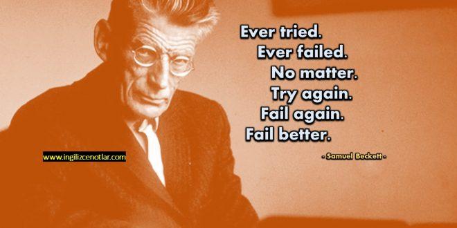 Samuel Beckett - Hep denedin, hep yenildin. Mühim değil. Tekrar...