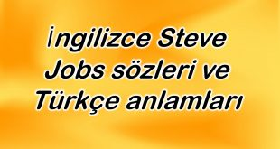 İngilizce Steve Jobs sözleri ve Türkçe anlamları