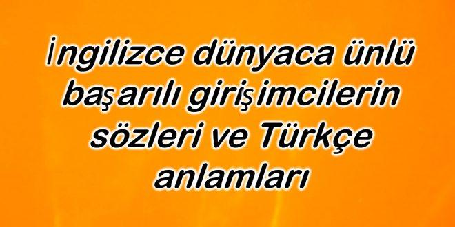 İngilizce dünyaca ünlü başarılı girişimcilerin sözleri ve Türkçe anlamları