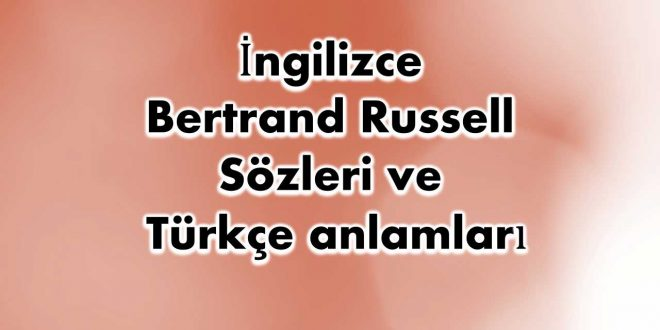İngilizce-Bertrand-Russell-sözleri