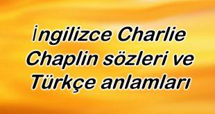 İngilizce Charlie Chaplin sözleri ve Türkçe anlamları