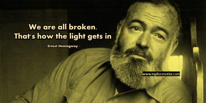 Ernest Hemingway - Hepimizde biraz kırıklıklar vardır. Zaten ışıklar...