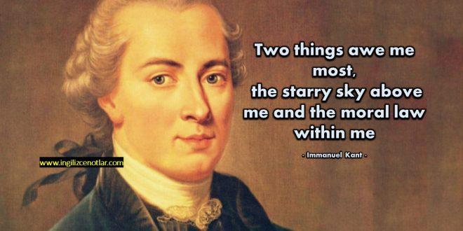 Immanuel Kant - Ben de en çok hayranlık ve saygı uyandıran iki şey...