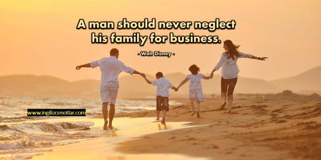 Walt Disney - Bir erkek ailesini iş için asla..
