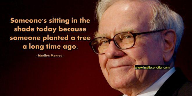 Warren Buffett - Birileri bugün gölgede oturuyorsa, uzun zaman önce birileri...