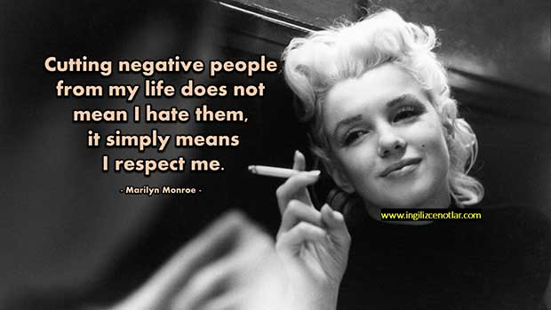 İngilizce-Marilyn-Monroe-Negatif-insanları-hayatımdan-çıkarmak-onlardan-nefret