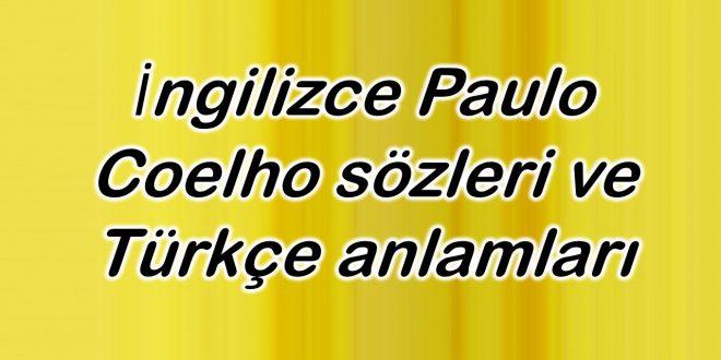 İngilizce Paulo Coelho sözleri ve Türkçe anlamları