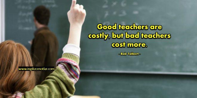 Bob Talbert - İyi öğretmenler pahalıdır ancak kötü öğretmenler...