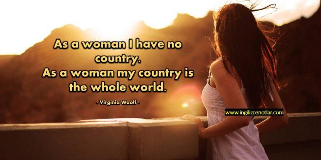 Virginia Woolf - Bir kadın olarak benim ülkem yoktur...