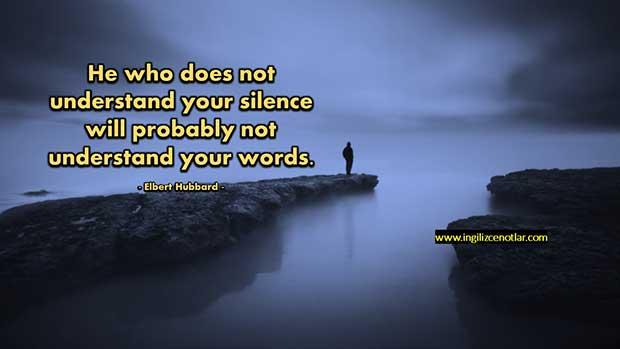İngilizce-Elbert-Hubbard-Senin-sessizliğini-anlamayan-biri-muhtemelen