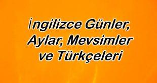 İngilizce Günler, Aylar, Mevsimler ve Türkçeleri