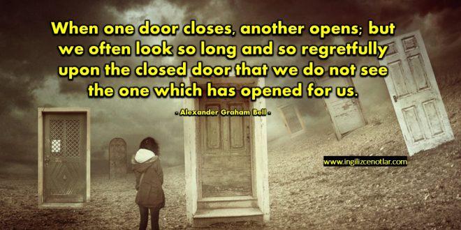 Alexander Graham Bell - Bir kapı kapanırsa diğeri açılır,Fakat çoğunlukla...