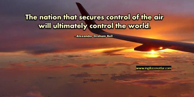 Alexander Graham Bell - Havayı kontrol altına alan ulus eninde sonunda...