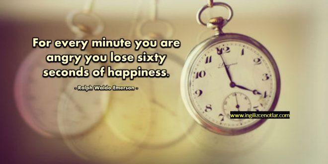 Ralph Waldo Emerson - Kızgın olduğunuz her dakika, 60 saniye...