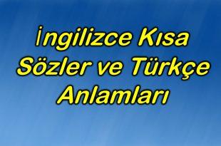 İngilizce Kısa Sözler ve Türkçe Anlamları