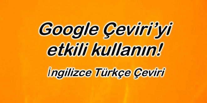 İngilizce Türkçe Çeviri Google