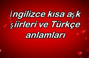 İngilizce kısa aşk şiirleri ve Türkçe anlamları