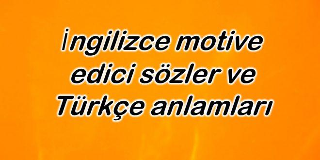 İngilizce motive edici sözler ve Türkçe anlamları