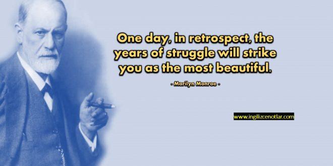 Sigmund Freud - Bir gün dönüp geriye baktığınızda...