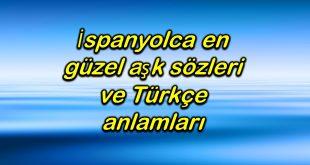 İspanyolca en güzel aşk sözleri ve Türkçe anlamları