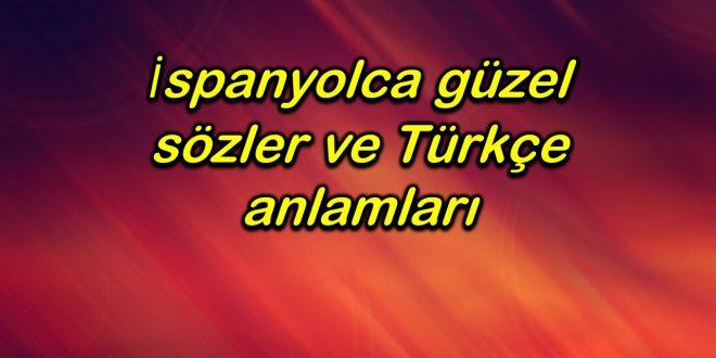 İspanyolca güzel sözler ve Türkçe anlamları