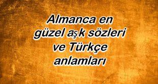Almanca en güzel aşk sözleri ve Türkçe anlamları