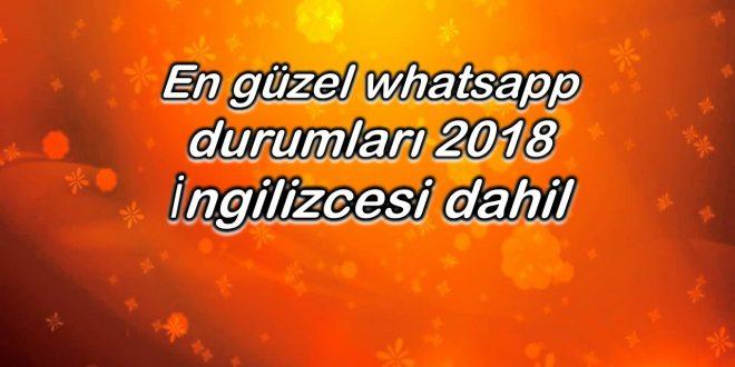 En Güzel Whatsapp Durumları 2018 Ingilizcesi Dahil