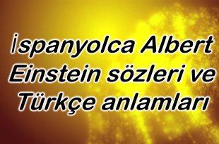 İspanyolca Albert Einstein sözleri ve Türkçe anlamları
