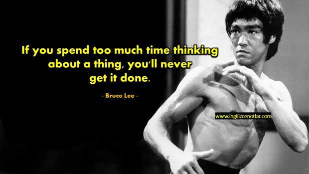 Bruce-Lee-Eğer-bir-şey-şeyi-düşünmeye-çok-zaman-harcarsanız