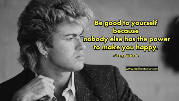 George-Michael-Kendinize-iyi-davranın